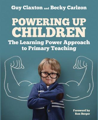 Powering Up Children - The Learning Power Approach to Primary Teaching
