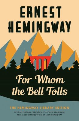 For Whom the Bell Tolls - The Hemingway Library Edition