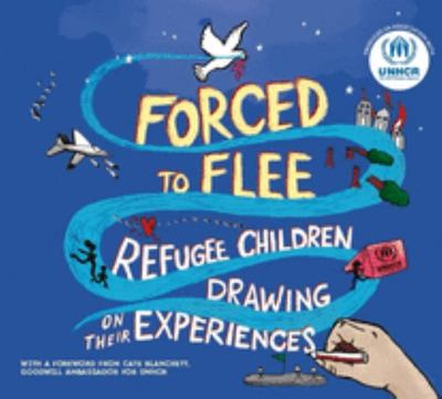Forced to Flee - Refugee Children Drawing on their Experiences