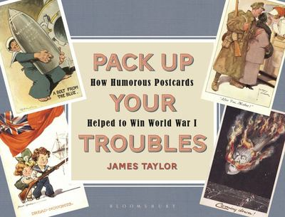 Pack Up Your Troubles How Humorous Postcards Helped to Win World War 1