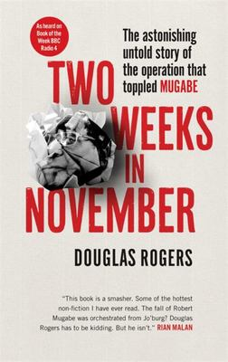 Two Weeks in November The astonishing inside story of the coup that toppled Mugabe