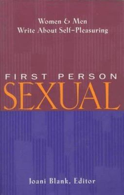 First Person Sexual - Women and Men Write about Self-Pleasuring