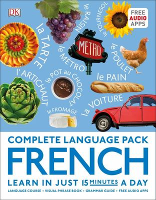 French: Complete Language Pack: Learn in Just 15 Minutes a Day