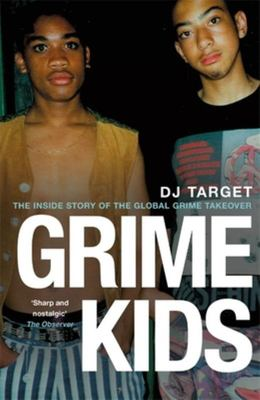 Grime Kids - The Inside Story of the Global Grime Takeover