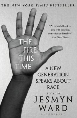 The Fire This Time - A New Generation Speaks about Race