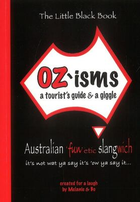 Oz'ismsA Tourist's Guide and a Giggle