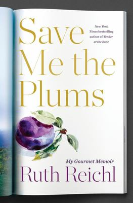Save Me the Plums - My Gourmet Memoir