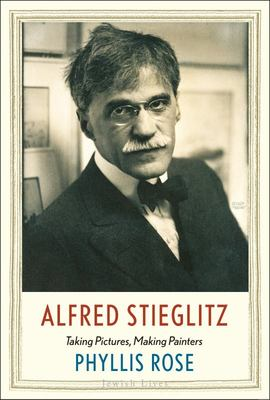 Alfred Stieglitz - Taking Pictures, Making Painters