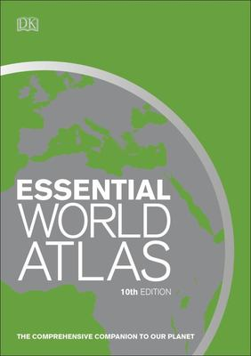 Essential World Atlas: The Comprehensive Companion to Our Planet