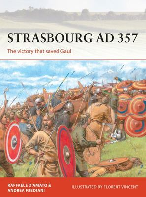 Strasbourg AD 357 - The Victory That Saved Gaul