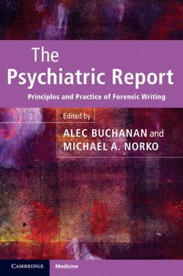 The Psychiatric Report - Principles and Practice of Forensic Writing