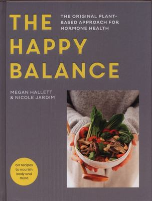 The Happy Balance: Plant-Based Living for Hormone Health