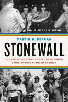Stonewall - The Definitive Story of the LGBTQ Rights Uprising That Changed America