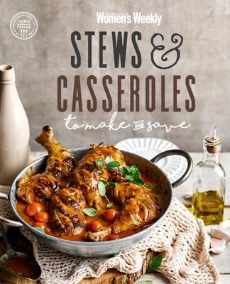 AWW Stews and Casseroles to Make and Save