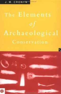 The Elements of Archaeological Conservation