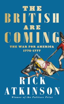 The British Are Coming - The War for America, Lexington to Princeton, 1775-1777