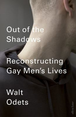 Out of the Shadows - Reconstructing Gay Men's Lives