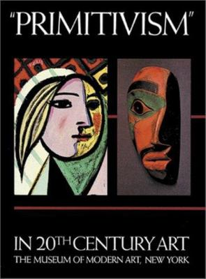 Primitivism in Twentieth Century Art - Affinity of the Tribal and the Modern