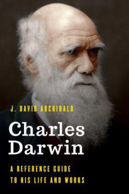 Charles Darwin - A Resource Guide to His Life and Works