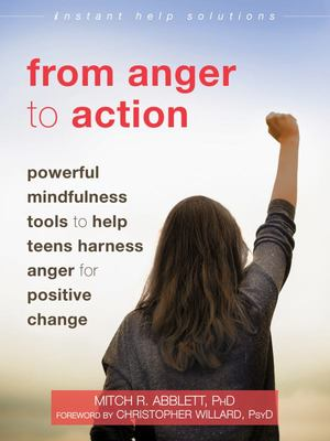 From Anger to Action - Powerful Mindfulness Tools to Help Teens Harness Anger for Positive Change
