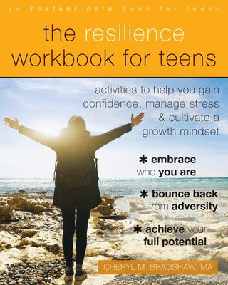 The Resilience Workbook for Teens - Activities to Help You Gain Confidence, Manage Stress, and Cultivate a Growth Mindset