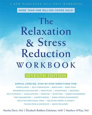 The Relaxation and Stress Reduction Workbook 7ed