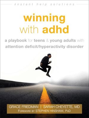 Winning with ADHD - Teen-To-Teen Skills for Thriving with Attention Deficit Hyperactivity Disorder