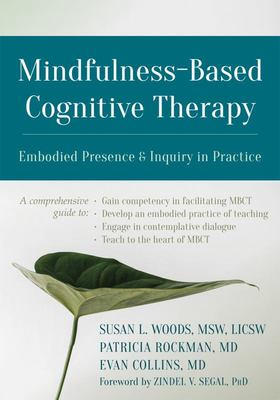 Mindfulness-Based Cognitive Therapy - Embodied Presence and Inquiry in Practice