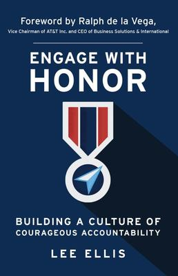 Engage with Honor - Building a Culture of Courageous Accountability