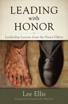 Leading with Honor - Leadership Lessons from the Hanoi Hilton