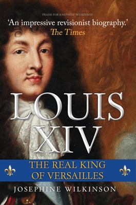 Louis XIV - The Real King of Versailles