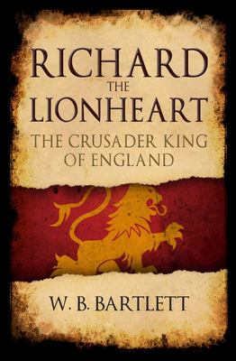 Richard the Lionheart - The Crusader King of England