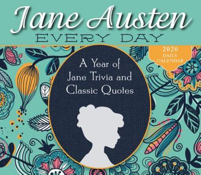 Jane Austen Every Day 2020 Daily Calendar: A Year of Jane Trivia and Classic Quotes