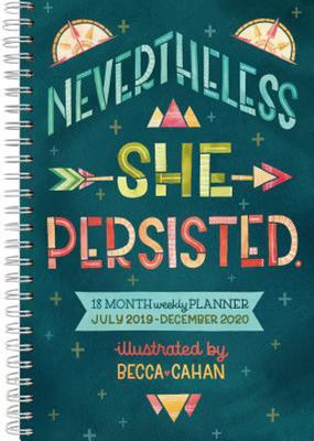 Nevertheless She Persisted 18-Month Weekly Planner, July 2019-December 2020