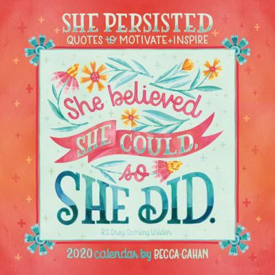 She Persisted 2020 Calendar - Quotes to Motivate and Inspire