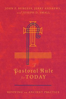 A Pastoral Rule for Today - Reviving an Ancient Practice