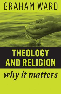 Theology and Religion - Why It Matters