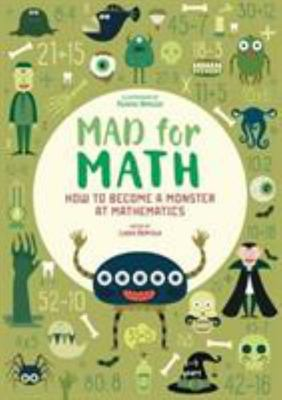 Mad for Math - How to Become a Monster at Mathematics