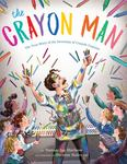 The Crayon Man - The True Story of the Invention of Crayola Crayons (HB)