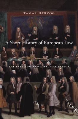 A Short History of European Law - the Last Two and a Half Millennia