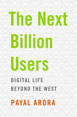 The Next Billion Users - Digital Lives Beyond the West