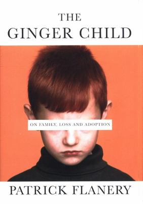 The Ginger Child - On Family, Loss and Adoption
