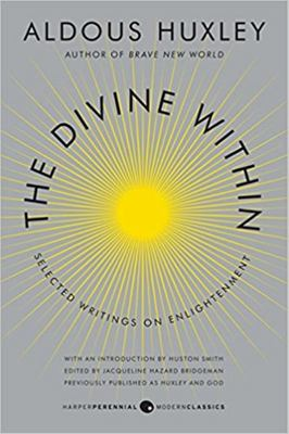 The Divine Within: Selected Writings on Enlightenment