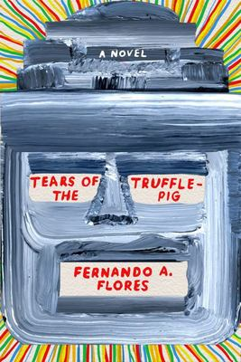 Tears of the Trufflepig - A Novel
