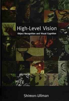 High-Level Vision: Object Recognition and Visual Cognition