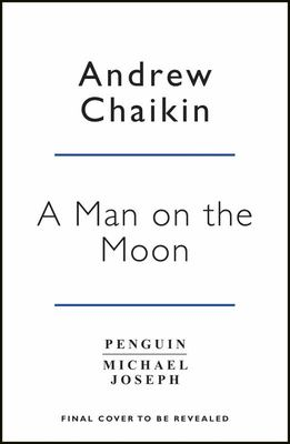 Man on the Moon - The Voyages of the Apollo Astronauts