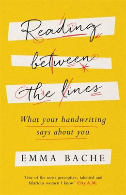 Reading Between the Lines - What Your Handwriting Says about You