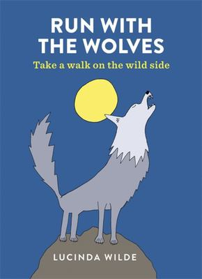 Run with the Wolves: Take a Prowl on the Wild Side