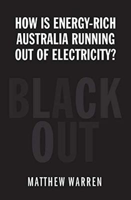Blackout How can energy-rich Australia be running out of electricity?