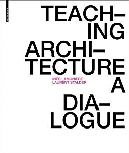 Teaching Architecture - A Dialogue
